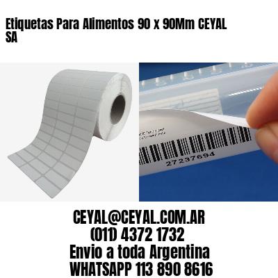 Etiquetas Para Alimentos 90 x 90Mm CEYAL SA